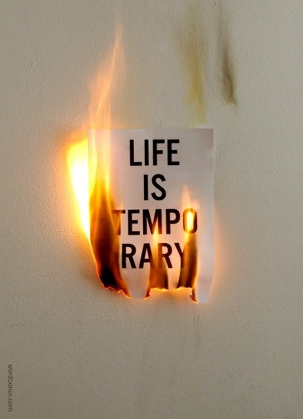 Life is Temporary !